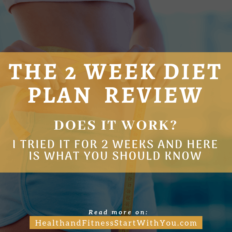 The 2 Week Diet Plan Review – I Tried It For 2 Weeks And Here Is What You Should Know