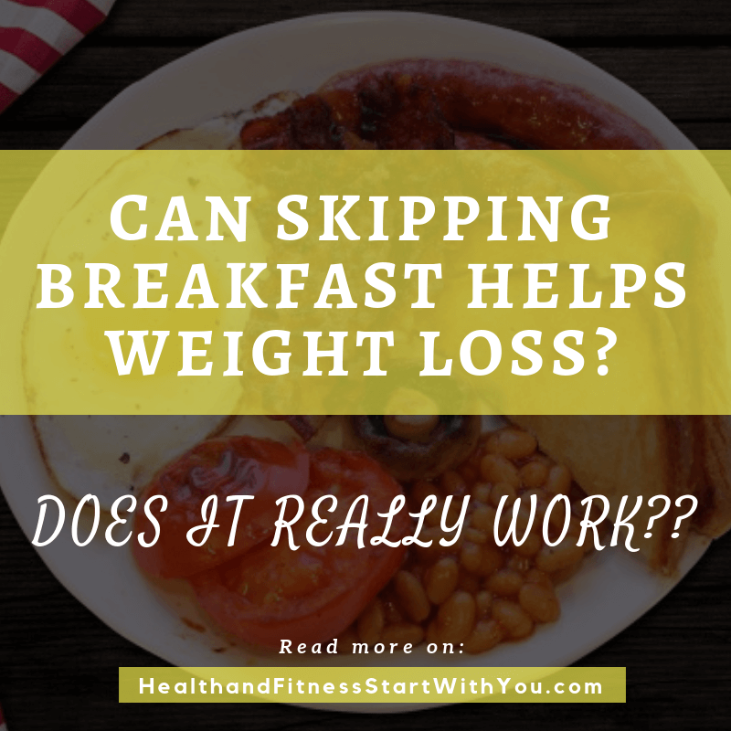 Can Skipping Breakfast Helps Weight Loss