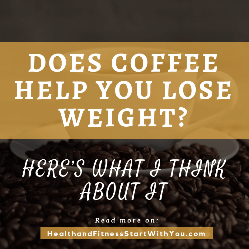 Does Coffee Help You Lose Weight? Here's What I Think About It